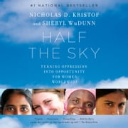Half the Sky - Turning Oppression into Opportunity for Women Worldwide audiobook by Nicholas D. Kristof