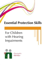 Training Guide On Essential Protection Skills for Children with Hearing Impairment ebook by Befree Program