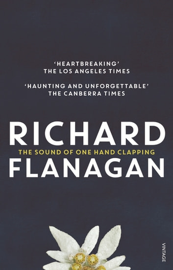 Sound Of One Hand Clapping, The ebook by Richard Flanagan