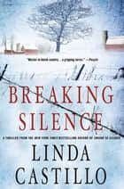 Breaking Silence - A Kate Burkholder Novel ebook by Linda Castillo