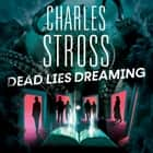 Dead Lies Dreaming - Book 1 of the New Management, A new adventure begins in the world of the Laundry Files audiobook by Charles Stross
