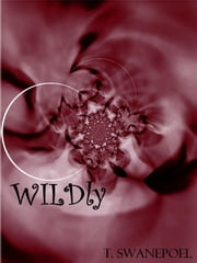WILDly ebook by T Swanepoel