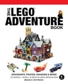The LEGO Adventure Book, Vol. 2 - Spaceships, Pirates, Dragons & More! ebook by Megan H. Rothrock