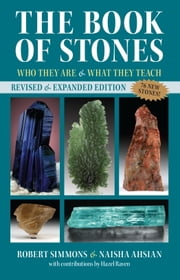 The Book of Stones, Revised Edition - Who They Are and What They Teach ebook by Robert Simmons,Naisha Ahsian,Hazel Ravel