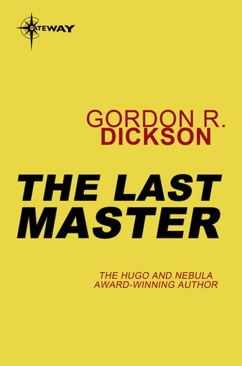 The Last Master ebook by Gordon R Dickson