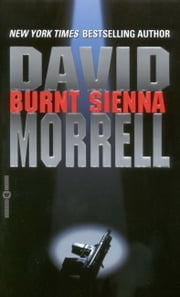 Burnt Sienna ebook by David R. Morrell