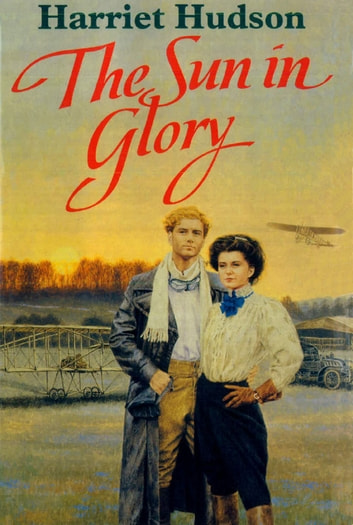 The Sun In Glory ebook by Harriet Hudson