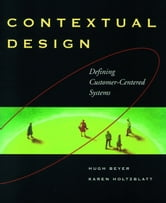 Contextual Design: Defining Customer-Centered Systems ebook by Beyer, Hugh