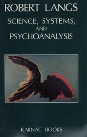 Science, Systems and Psychoanalysis ebook by Robert Langs