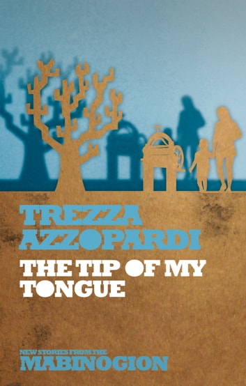 The Tip of My Tongue - And Some Other Weapons as Well ebook by Trezza Azzopardi