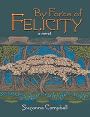 By Force of Felicity ebook by Suzanne Campbell