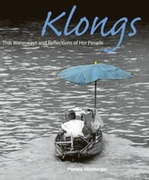 Klongs - Thai Waterways and Reflections of Her People ebook by Pamela Hamburger