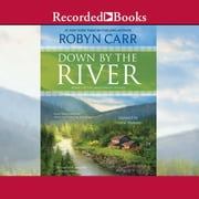 Down by the River audiobook by Robyn Carr