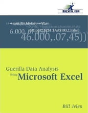 Guerilla Data Analysis Using Microsoft Excel ebook by Jelen, Bill