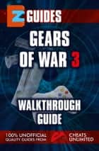 Gears of War 3 Guide - Walkthrough guide ebook by The Cheat Mistress