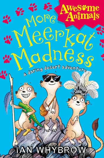 More Meerkat Madness (Awesome Animals) ebook by Ian Whybrow