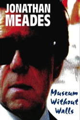 Museum Without Walls ebook by Jonathan Meades