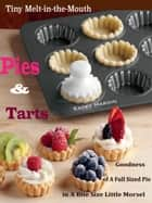 Tiny Melt-in-the-Mouth Pies & Tarts ebook by Kacey Hardin