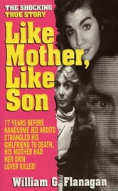 Like Mother, Like Son ebook by William Flanagan
