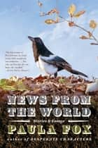 News from the World: Stories and Essays ebook by Paula Fox