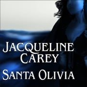 Santa Olivia audiobook by Jacqueline Carey