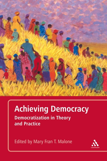 Achieving Democracy - Democratization in Theory and Practice ebook by