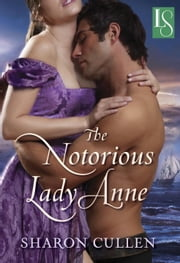 The Notorious Lady Anne ebook by Sharon Cullen