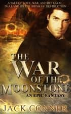 War of the Moonstone: Part One ebook by Jack Conner