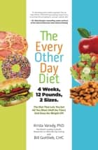 The Every-Other-Day Diet ebook by Krista Varady