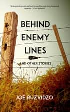 Behind Enemy Lines and Other Stories ebook by
