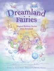 Dreamland Fairies - Magical Bedtime Stories from Fairyland ebook by Cathie Shuttleworth