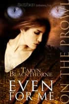 Even for Me ebook by Taryn Blackthorne