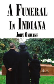 A Funeral in Indiana ebook by John Omwake