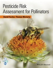 Pesticide Risk Assessment for Pollinators ebook by David Fischer,Tom Moriarty