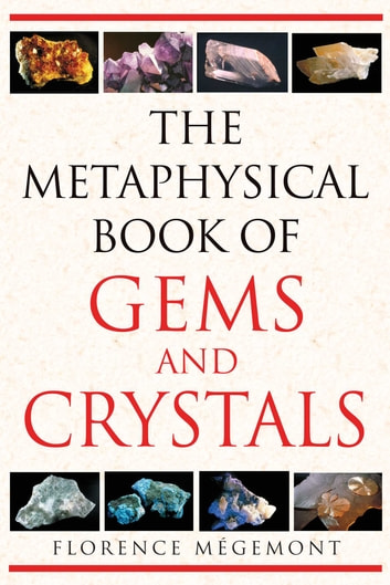 The Metaphysical Book of Gems and Crystals ebook by Florence Mégemont