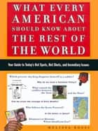 What Every American Should Know About the Rest of the World ebook by Melissa Rossi