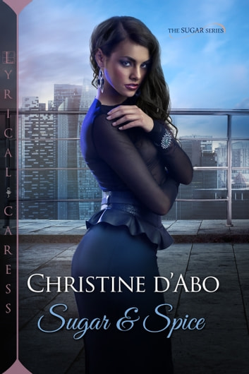 Sugar & Spice ebook by Christine d'Abo