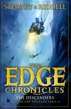 The Edge Chronicles 13: The Descenders - Third Book of Cade ebook by Chris Riddell, Paul Stewart