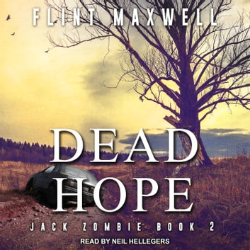 Dead Hope - A Zombie Novel audiobook by Flint Maxwell