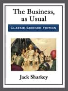 The Business, as Usual ebook by Jack Sharkey