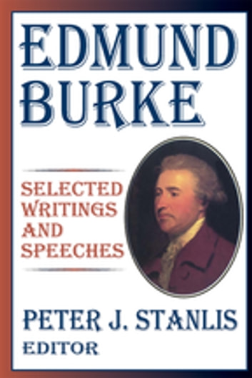 Edmund Burke - Essential Works and Speeches ebook by Peter Stanlis