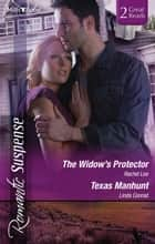 The Widow's Protector/Texas Manhunt ebook by Rachel Lee, Linda Conrad