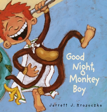 Good Night, Monkey Boy ebook by Jarrett J. Krosoczka