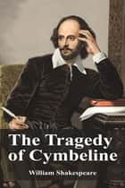 The Tragedy of Cymbeline ebook by