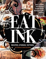 Eat Ink - Recipes. Stories. Tattoos. ebook by Birk O'Halloran,Daniel Luke Holton