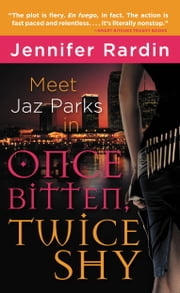 Once Bitten, Twice Shy ebook by Jennifer Rardin