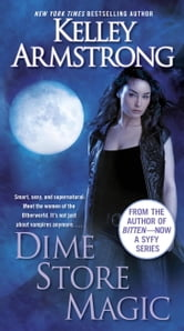 Dime Store Magic ebook by Kelley Armstrong