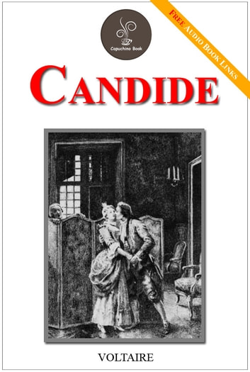 a summary of the novel candide by voltaire Voltaire is well known for his suggestive satirical work, especially his masterpiece candide candide is a timeless piece still relevant today, that was written to.