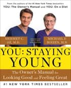 You: Staying Young ebook by Michael F. Roizen,Mehmet Oz