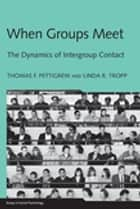 When Groups Meet ebook by Thomas F. Pettigrew,Linda R. Tropp